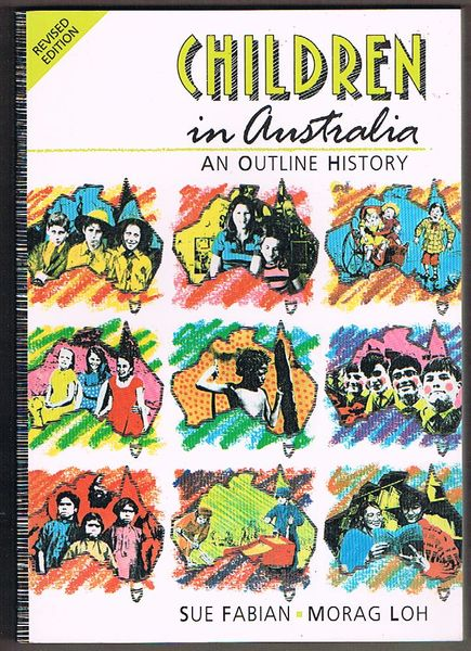 Children in Australia: An Outline History. Revised Edition