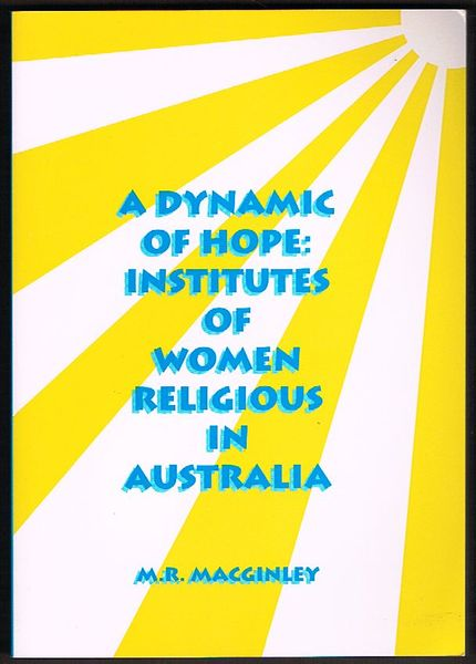 A Dynamic of Hope: Institutes of Women Religious in Australia