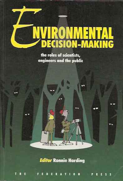 Environmental Decision-Making: The Role of Scientists, Engineers and the Public