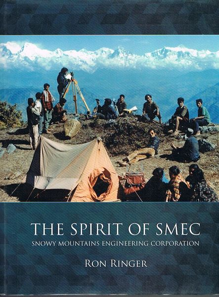 The Spirit of SMEC: Snowy Mountains Engineering Corporation