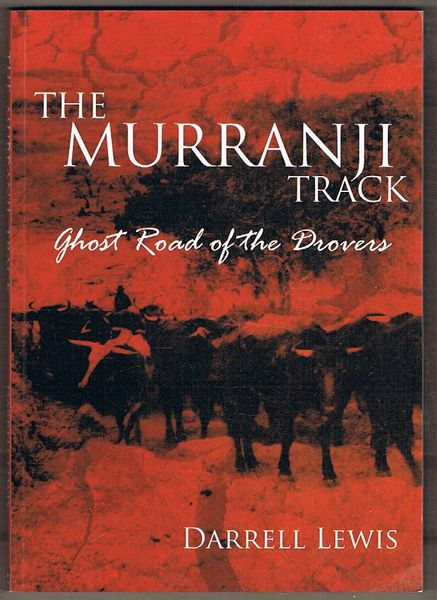 The Murranji Track: Ghost Road of the Drovers