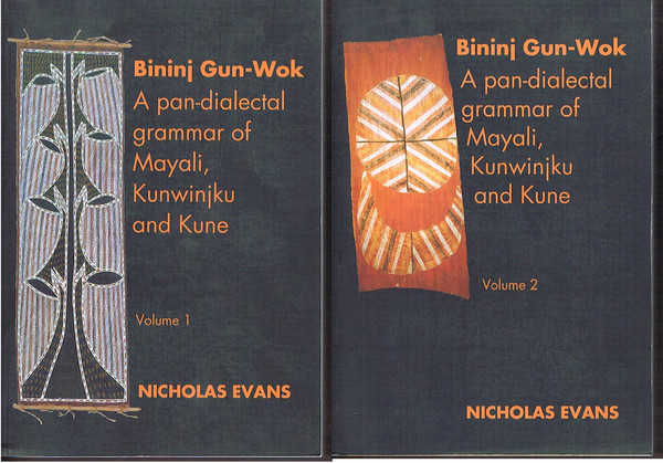 Bininj Gun-Wok: A Pan-Dialectal Grammar of Mayali, Kunwinjku and Kune. Volumes 1 and 2
