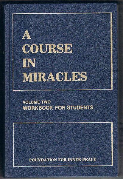 A Course in Miracles. Volume Two: Workbook for Students
