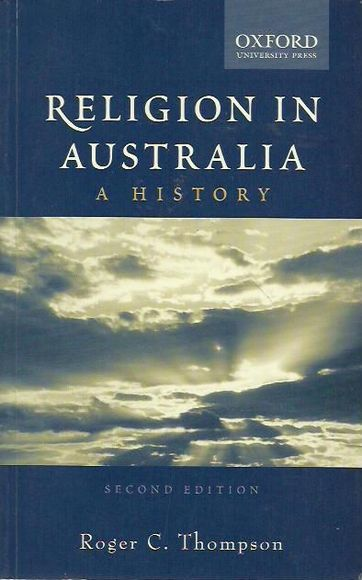 Religion in Australia: A History. Second Edition