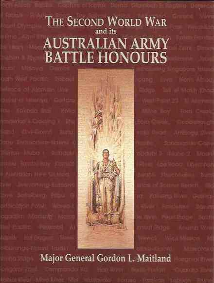 The Second World War and its Australian Army Battle Honours