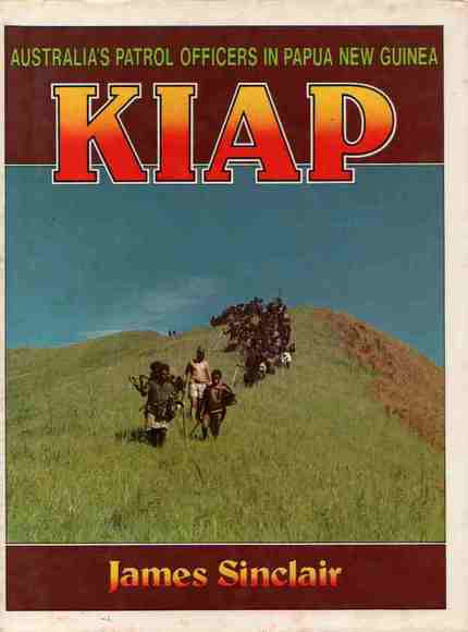 Kiap: Australia's Patrol Officers in Papua New Guinea