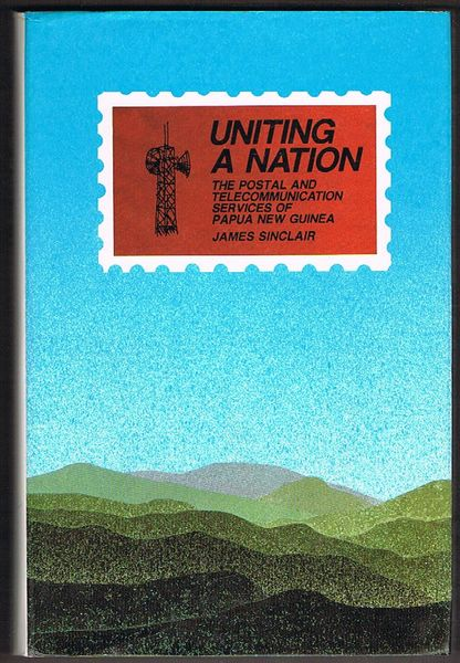 Uniting a Nation: The Postal and Telecommunication Services of Papua New Guinea