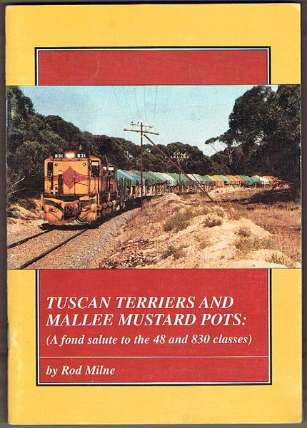 Tuscan Terriers and Mallee Mustard Pots: A fond salute to the 48 and 830 classes