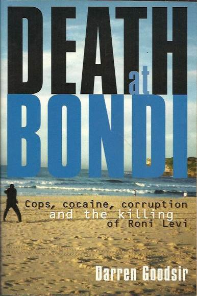 Death at Bondi: Cops, cocaine, corruption and the killing of Roni Levi