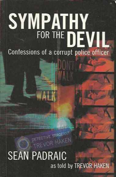 Sympathy for the Devil: Confessions of a Corrupt Police Officer