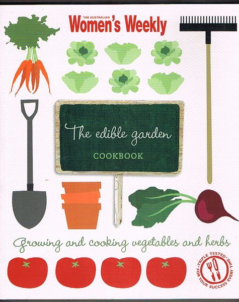 The Edible Garden Cookbook - Australian Woman's Weekly