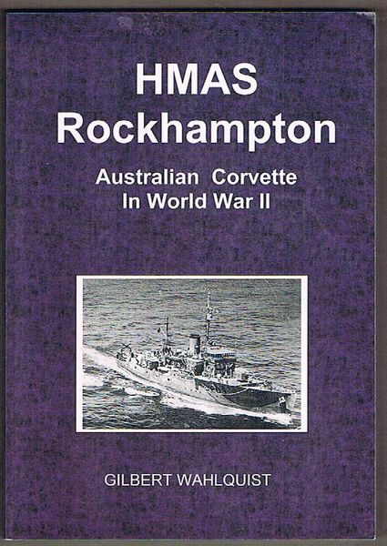 HMAS Rockhampton: Australian Corvette in World War II