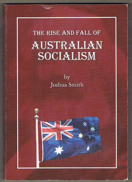 The Rise and Fall of Australian Socialism