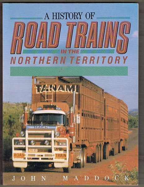 A History of Road Trains in the Northern Territory 1934-1988