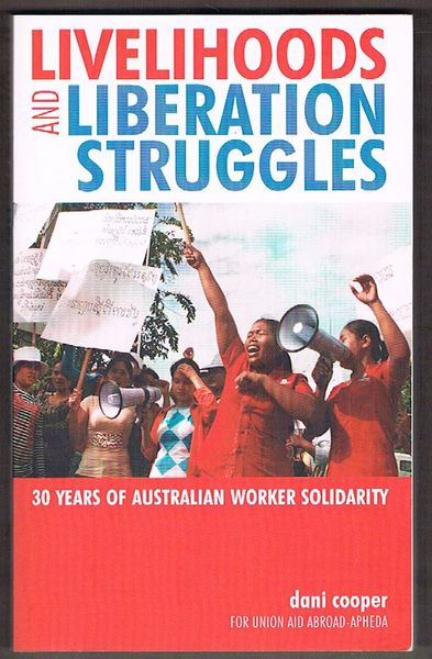 Livelihoods and Liberation Struggles: 30 Years of Australian Worker Solidarity
