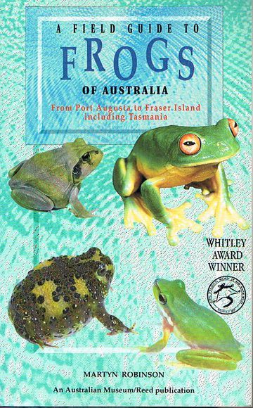 A Field Guide to Frogs of Australia: From Port Augusta to Fraser Island including Tasmania