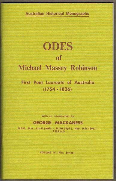 Odes of Michael Massey Robinson: First Poet Laureate of Australia (1754-1826). Australian Historical Monographs