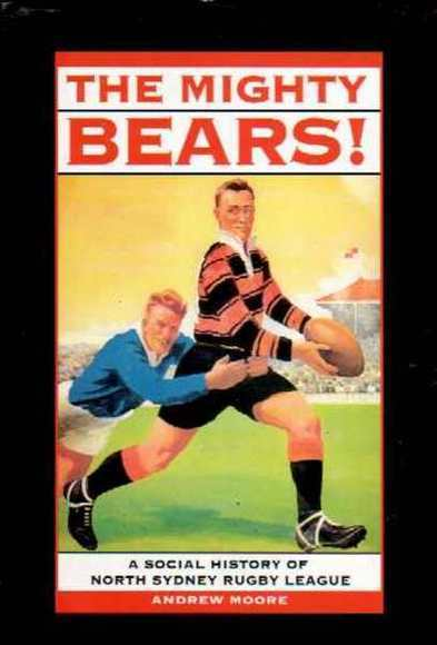 The Mighty Bears! A social history of North Sydney Rugby League