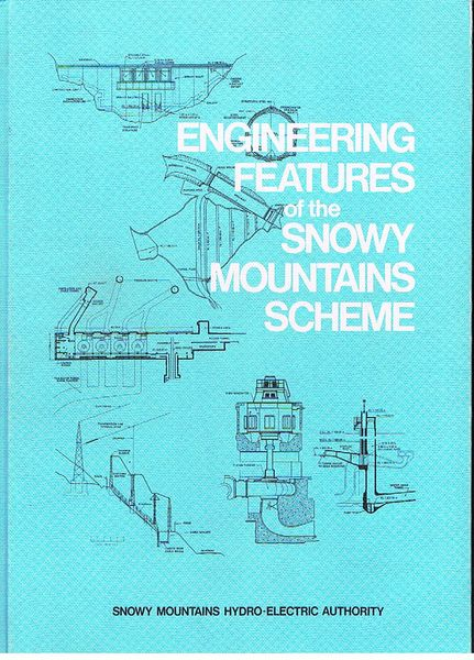 Engineering Features of the Snowy Mountain Scheme. Second Edition