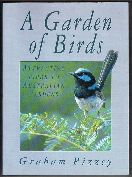 A Garden of Birds: Attracting Birds to Australian Gardens