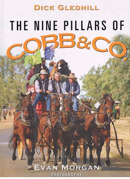 The Nine Pillars of Cobb & Co: A Journey across Queensland by Camel, Horse and Cart from Winton to Boulia