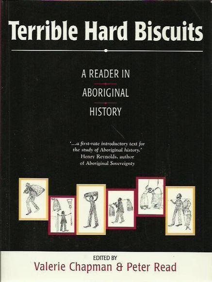 Terrible Hard Biscuits: A Reader in Aboriginal History