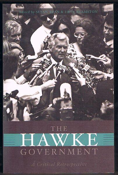The Hawke Government: A Critical Retrospective