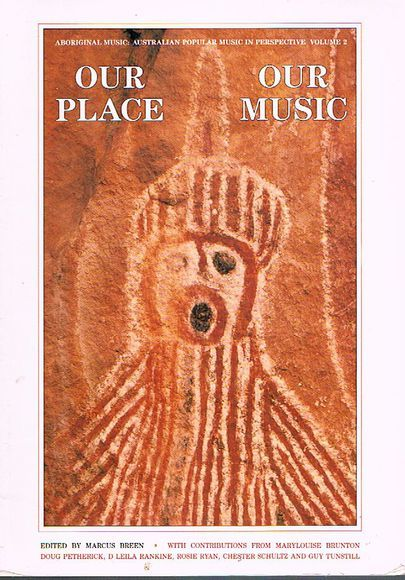 Our Place, Our Music. Aboriginal Music: Australian Popular Music in Perspective Volume 2