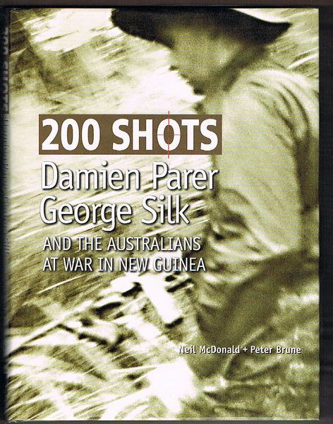 200 Shots: Damien Parer, George Silk and the Australians at War in New Guinea