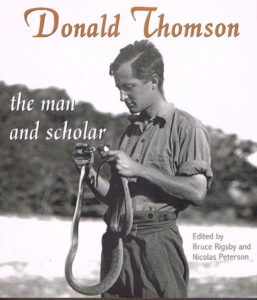 Donald Thomson: The Man and Scholar