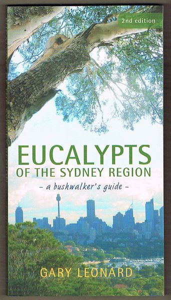 Eucalypts of the Sydney Region: A Bushwalker's Guide. Second Edition