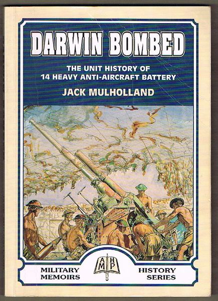 Darwin Bombed: The Unit History of 14 Heavy Anti-Aircraft Battery