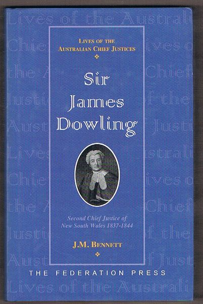 Sir James Dowling: Second Chief Justice of New South Wales 1837-1844