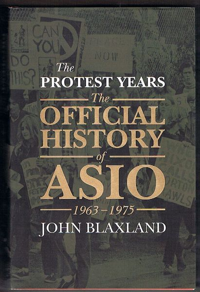 The Protest Years: The Official History of ASIO 1963-1975. Volume II