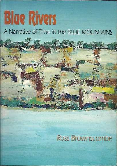 Blue Rivers: A Narrative of Time in the Blue Mountains