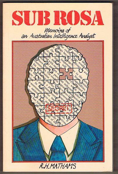 Sub Rosa: Memoirs of an Australian Intelligence Analyst