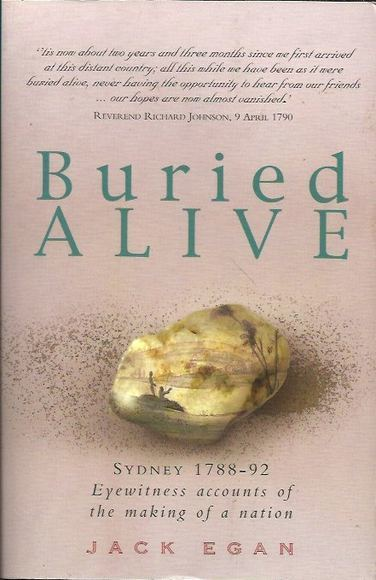 Buried Alive: Sydney 1788-92. Eyewitness Accounts of the Making of a Nation