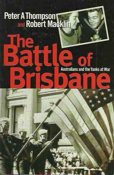 The Battle of Brisbane: Australians and the Yanks at War