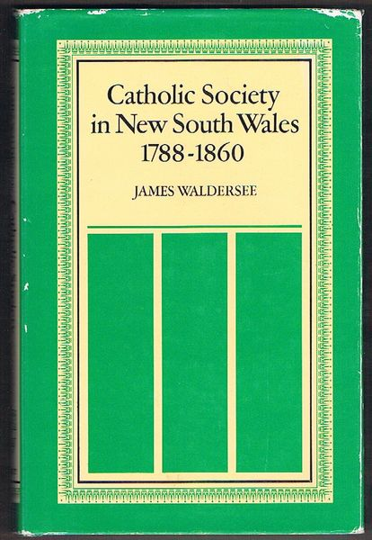 Catholic Society in New South Wales 1788-1860