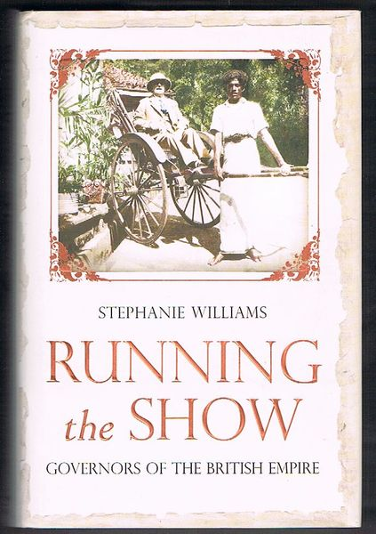 Running the Show: Governors of the British Empire 1857-1912