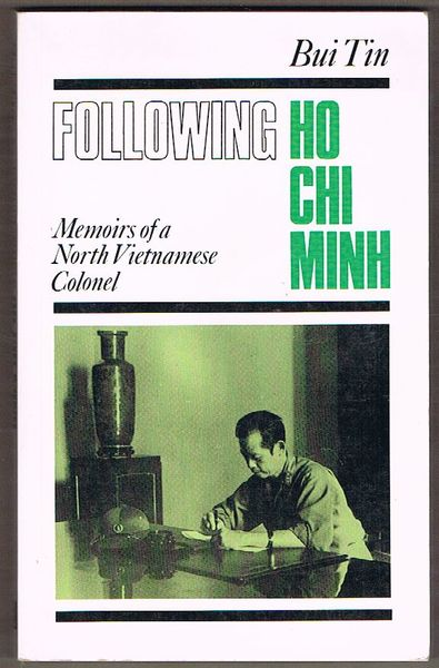 Following Ho Chi Minh: Memoirs of a North Vietnamese Colonel
