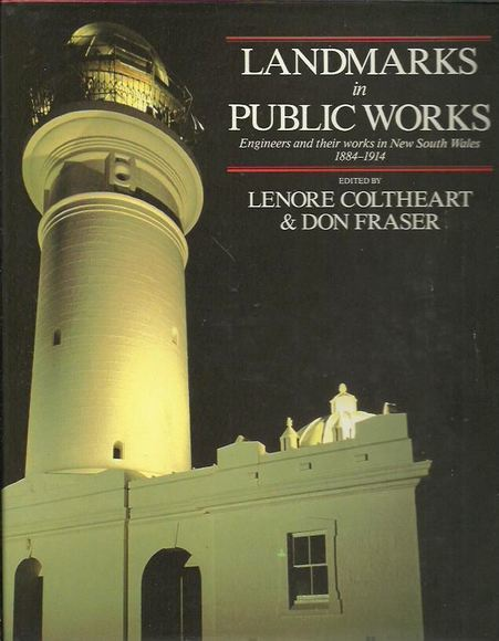 Landmarks in Public Works: Engineers and their works in New South Wales 1884-1914