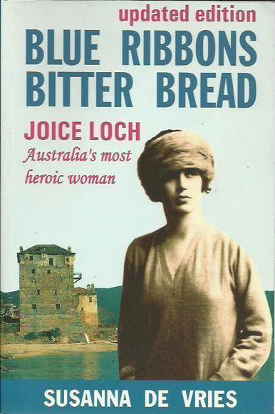 Blue Ribbons Bitter Bread: The Life of Joice Nankivell Loch. Updated Edition