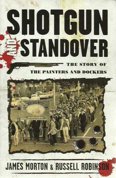 Shotgun and Standover: The Story of the Painters and Dockers
