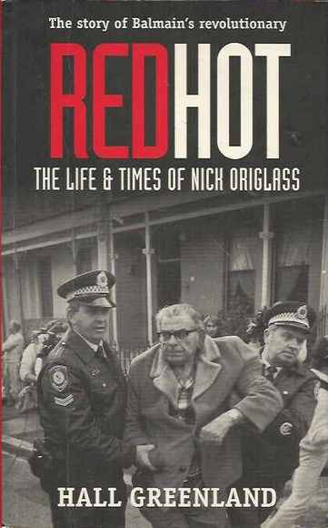 Red Hot: The Life and Times of Nick Origlass, 1908-1996