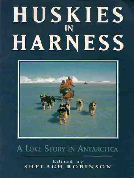 Huskies in Harness: A Love Story in Antarctica