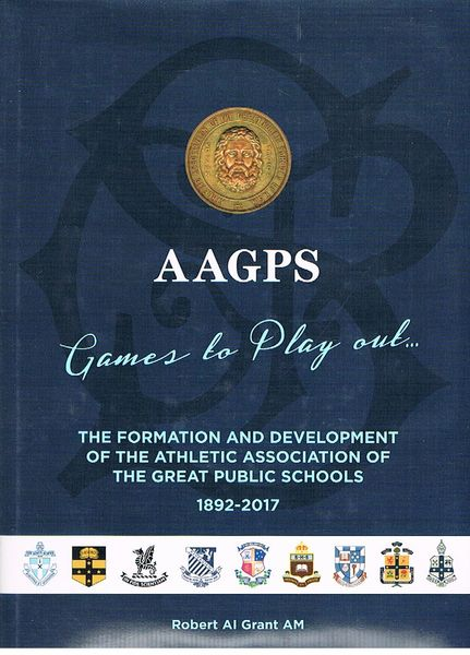 AAGPS: games to play out... The formation and development of the Athletic Association of the Great Public Schools 1892-2017