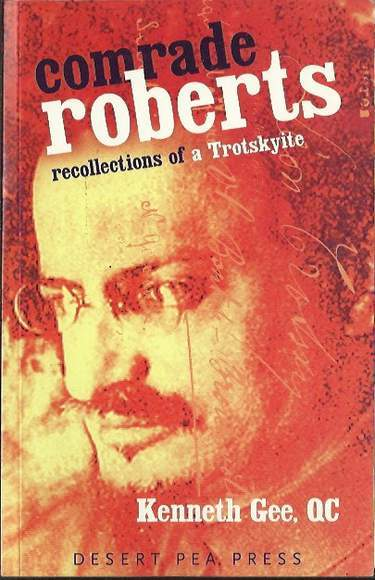 Comrade Roberts: Recollections of a Trotskyite