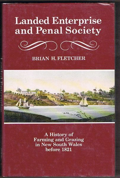 Landed Enterprise and Penal Society: A History of Farming and Grazing in New South Wales before 1821