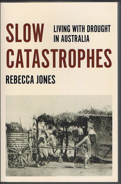 Slow Catastrophes: Living with Drought in Australia